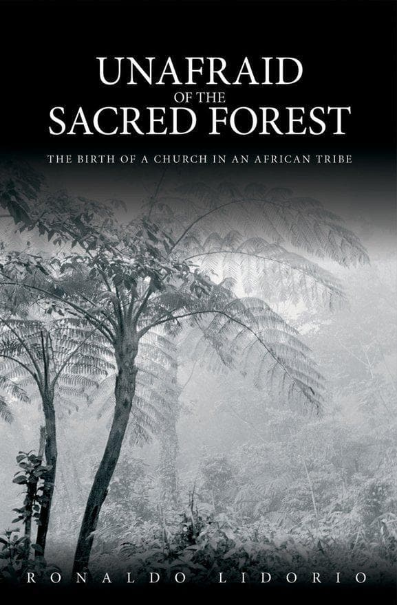 Unafraid of the Sacred Forest: The Birth of a Church in an African Tribe