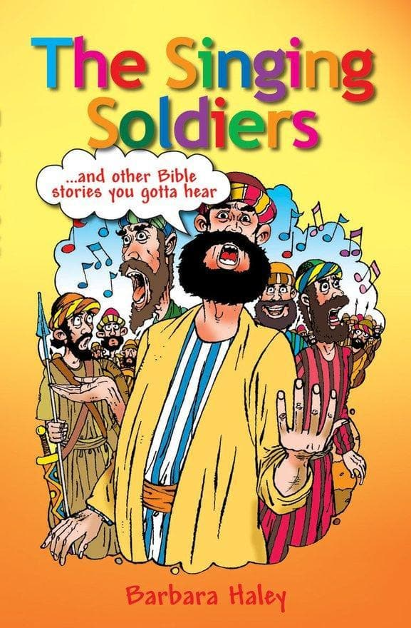 The Singing Soldiers: ...and other Bible Stories