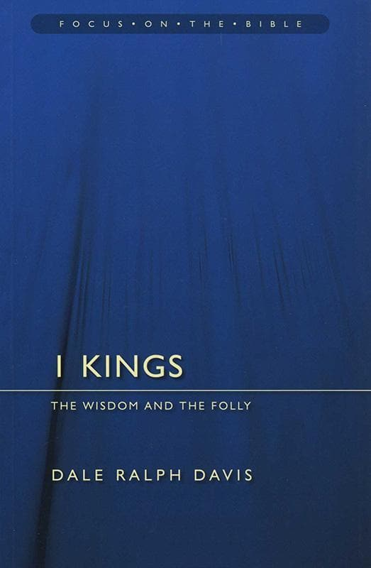 9781845502515-FOTB 1 Kings: The Wisdom and the Folly-Davis, Dale Ralph