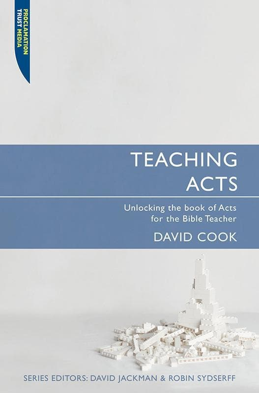 9781845502553-Teaching Acts: Unlocking the Book of Acts for the Bible Teacher-Cook, David