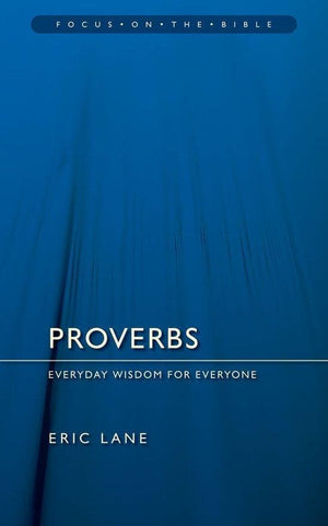 FOTB Proverbs: Everyday Wisdom for Everyone by Lane, Eric (9781845502676) Reformers Bookshop
