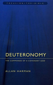 9781845502683-FOTB Deuteronomy: The Commands of a Covenant God-Harman, Allan