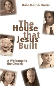 The House that Jesus Built: A Welcome to the Church