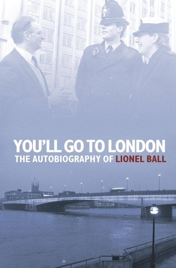 You'll Go to London: The Autobiography of Lionel Ball