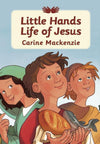 Little Hands Life of Jesus by MacKenzie, Carine (9781845503390) Reformers Bookshop