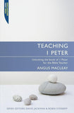 9781845503475-Teaching 1 Peter: Unlocking the Book of 1 Peter for the Bible Teacher-Macleay, Angus