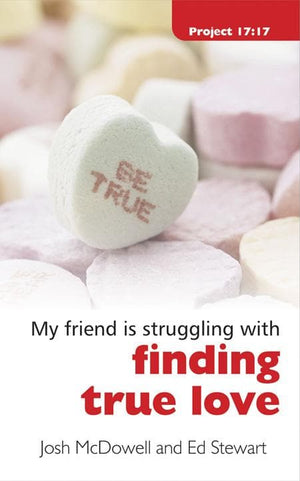 9781845503567-My Friend is Struggling with Finding True Love-McDowell, Josh