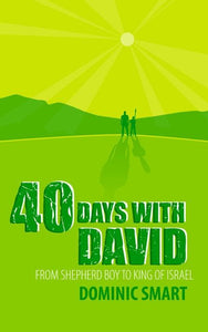 9781845503703-40 Days with David: From Shepherd Boy to King of Israel-Smart, Dominic