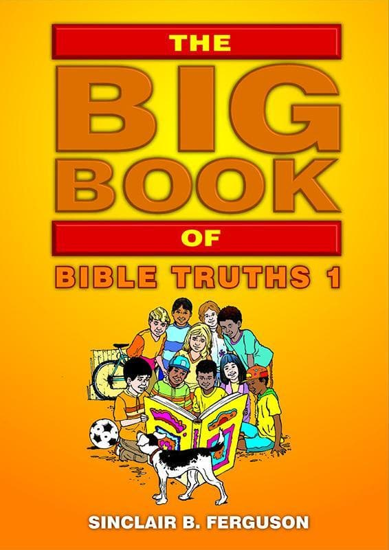 9781845503710-Big Book of Bible Truths, The: Book 1-Ferguson, Sinclair