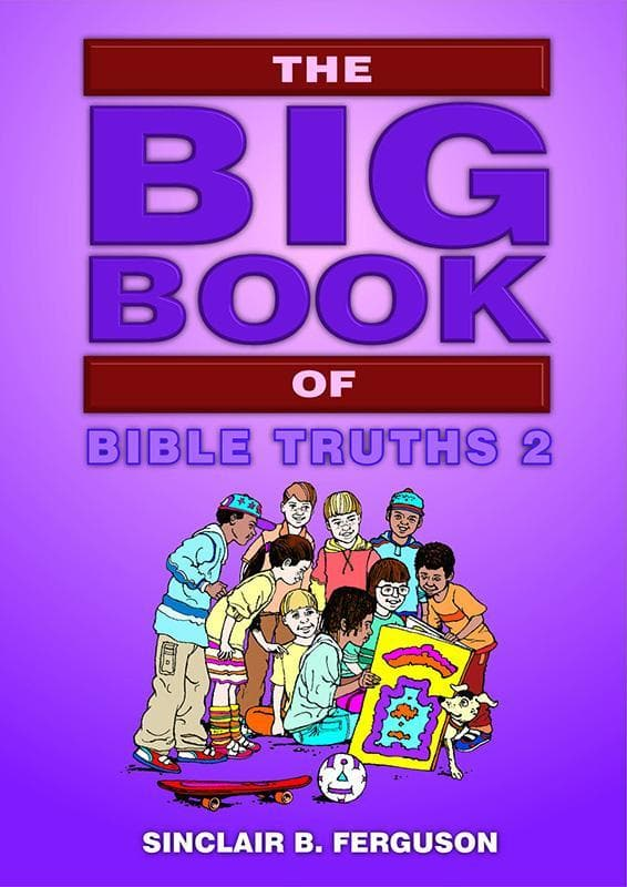9781845503727-Big Book of Bible Truths, The: Book 2-Ferguson, Sinclair