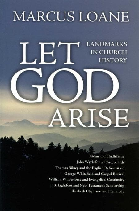 9781845503802-Let God Arise: Landmarks in Church History-Loane, Sir Marcus