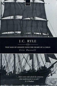 9781845503871-History Makers: J. C. Ryle: That Man of Granite With the Heart of a Child-Russell, Eric