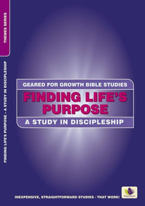Finding Life's Purpose: A Study in Discipleship