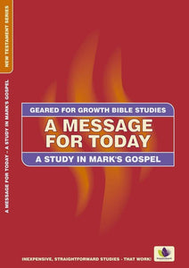 A Message for Today: A Study in Mark's Gospel