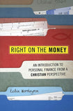 9781845504267-Right on the Money: An Introduction to Personal Finance from a Christian Perspective-Worthington, Kelvin
