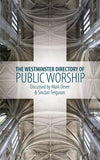 The Westminster Directory of Public Worship