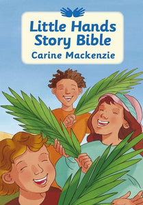 9781845504359-Little Hands Story Bible-Mackenzie, Carine