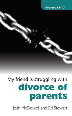 9781845504410-My Friend is Struggling with Divorce of Parents-McDowell, Josh