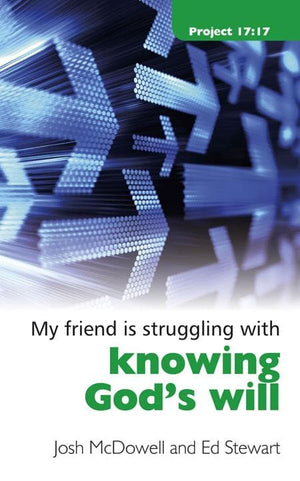 9781845504427-My Friend is Struggling with Knowing God's Will-McDowell, Josh