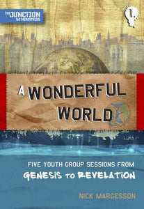 9781845504618-TNT Wonderful World, A: Five Youth Group Sessions from Genesis to Revelation-Margesson, Nick