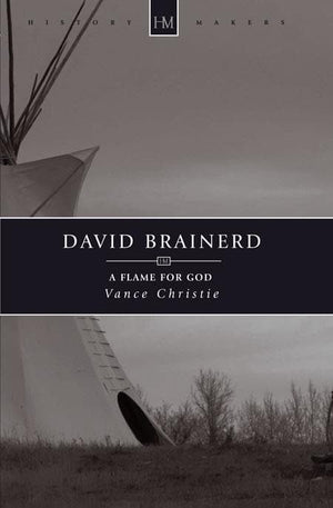 9781845504786-History Makers: David Brainerd a flame for God-Christie, Vance