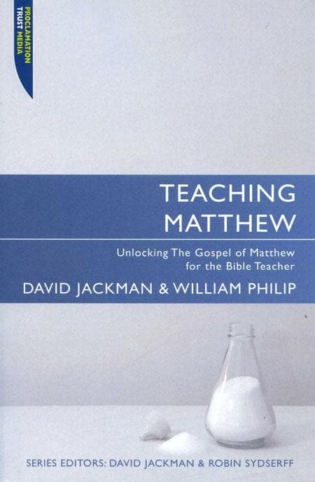 9781845504809-Teaching Matthew: Unlocking the Gospel of Matthew for the Bible Teacher-Jackman, David