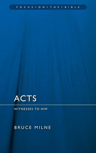 9781845505073-FOTB Acts: Witnesses to Him-Milne, Bruce