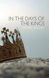 In the Days of the Kings by Wilcock, Michael (9781845505080) Reformers Bookshop