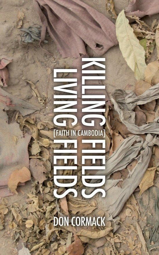 Killing Fields Living Fields: Faith in Cambodia