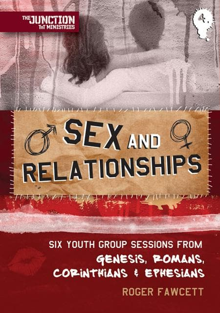 9781845505493-TNT Sex and Relationships: Six Youth Group Sessions from Genesis, Romans, Corinthians and Ephesians-Fawcett, Roger