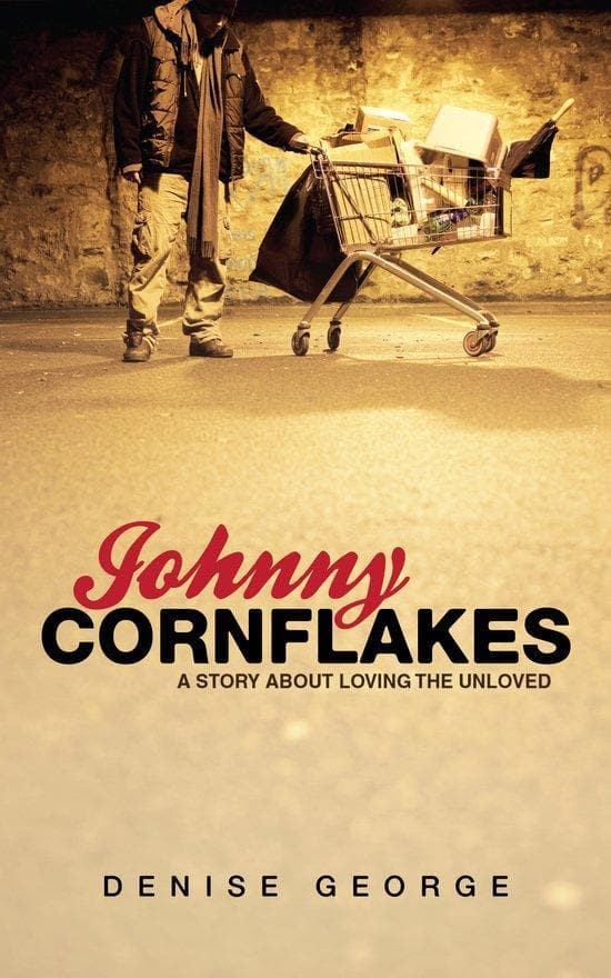 Johnny Cornflakes: A Story about Loving the Unloved