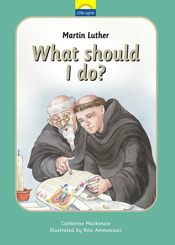 9781845505615-Little Lights: Martin Luther: What Should I Do-Mackenzie, Catherine