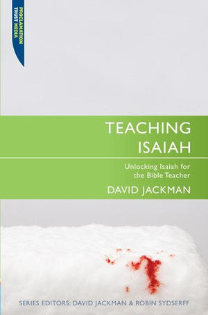 9781845505653-Teaching Isaiah: Unlocking Isaiah for the Bible Teacher-Jackman, David