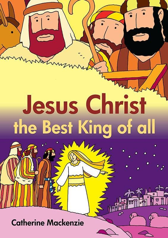9781845505684-Jesus Christ the Best King of All-Mackenzie, Catherine