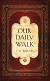 Our Daily Walk: Daily Readings by Meyer, F. B. (9781845505790) Reformers Bookshop