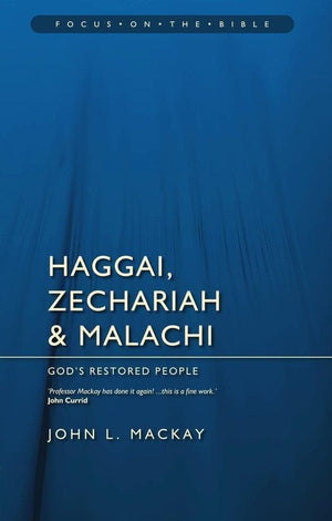 FOTB Haggai, Zechariah & Malachi: God's Restored People by MacKay, John L (9781845506186) Reformers Bookshop
