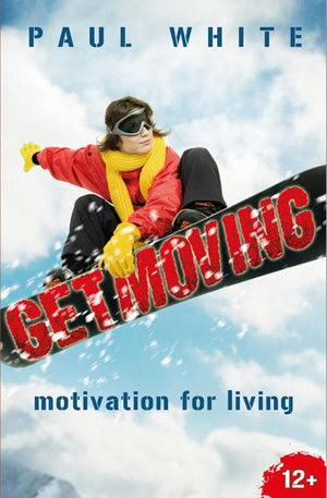 9781845506292-Get Moving: Motivation for Living-White, Paul