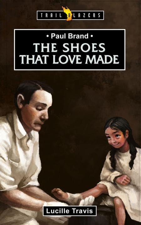 9781845506308-Trailblazers: Shoes that Love Made, The: Paul Brand-Travis, Lucille