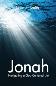Jonah: Navigating a God Centred Life