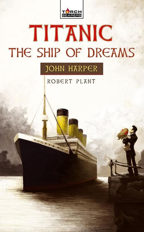 9781845506414-Torchbearers: Titanic: The Ship of Dreams-Plant, Robert