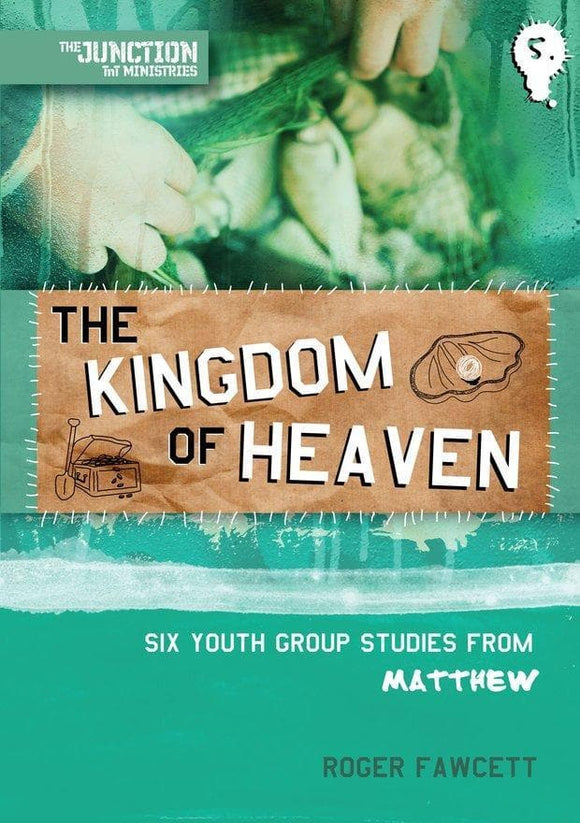 The Kingdom of Heaven: Book 5: Six Youth Group Studies from Matthew