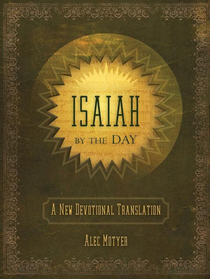 9781845506544-Isaiah by the Day: A New Devotional Translation-Motyer, Alec