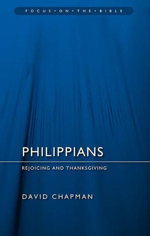 9781845506872-FOTB Philippians: Rejoicing and Thanksgiving-Chapman, David