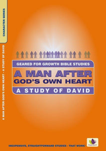 A Man After God's Own Heart: A Study of David