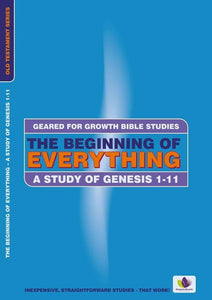 The Beginning of Everything: A Study in Genesis 1-11