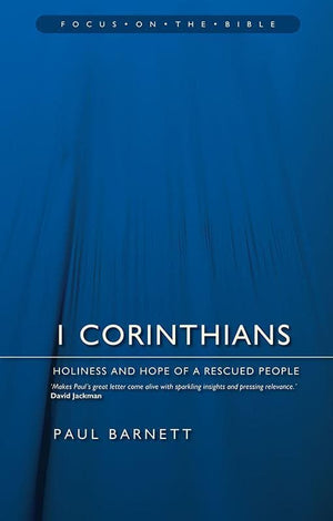 9781845507213-FOTB 1 Corinthians: Holiness and Hope of a Rescued People-Barnett, Paul
