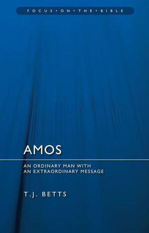 FOTB Amos : An Ordinary Man with an Extraordinary Message by Betts, T. J. (9781845507275) Reformers Bookshop