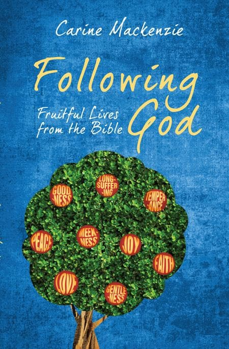 9781845507503-Following God: Fruitful Lives from the Bible-Mackenzie, Carine