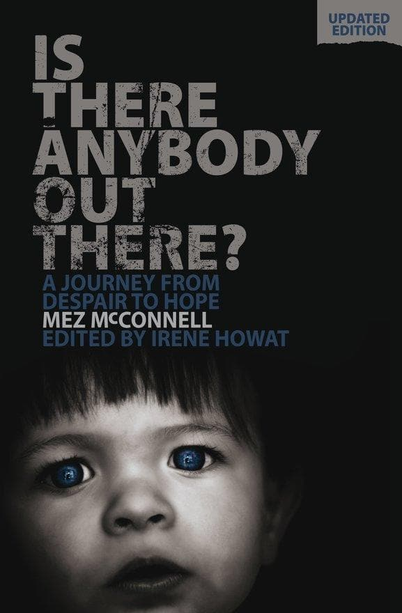 Is There Anybody Out There? - Second Edition: A Journey from Despair to Hope