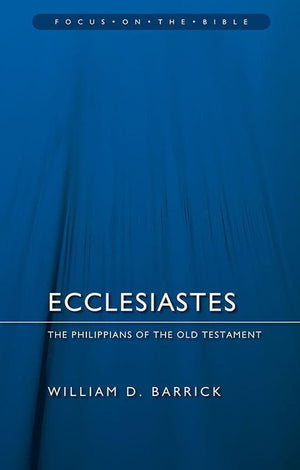 9781845507763-FOTB Ecclesiastes: The Philippians of the Old Testament-Barrick, William D.